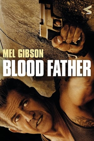 stasera in tv Blood father, oggi in tv prima serata Blood father poster