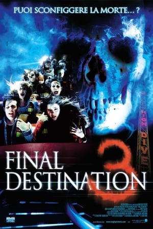 programmi tv seconda serata Final Destination 3, oggi in tv seconda serata Final Destination 3 poster