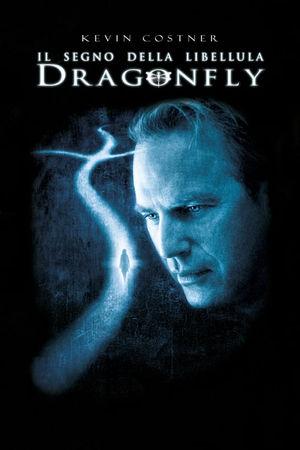 film tv oggi seconda serata, film tv in seconda serata Il segno della libellula - Dragonfly, film tv stanotte. poster